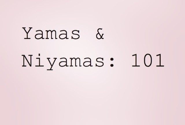Yamas & Niyamas 101